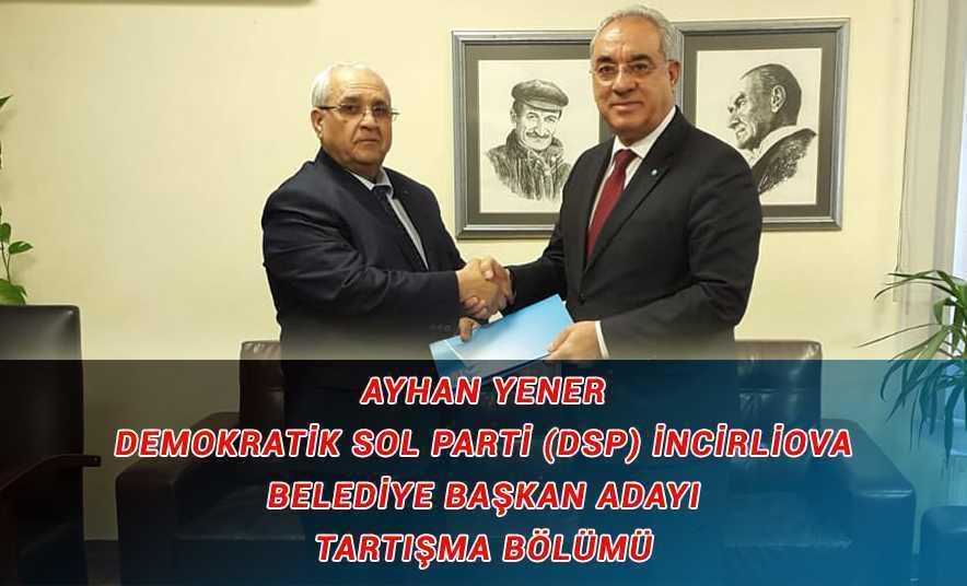 Ayhan Yener – DSP Belediye Başkan Adayı