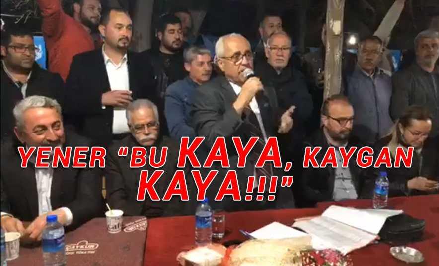 """DSP'li Yener """"Bu Kaya, Kaygan Kaya!"""""""
