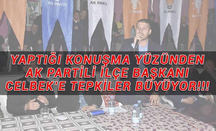 AK Partili Başkan Celbek'in Sözlerine Tepki