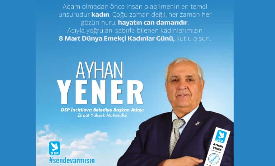 DSP'li Yener'den 8 Mart Mesajı