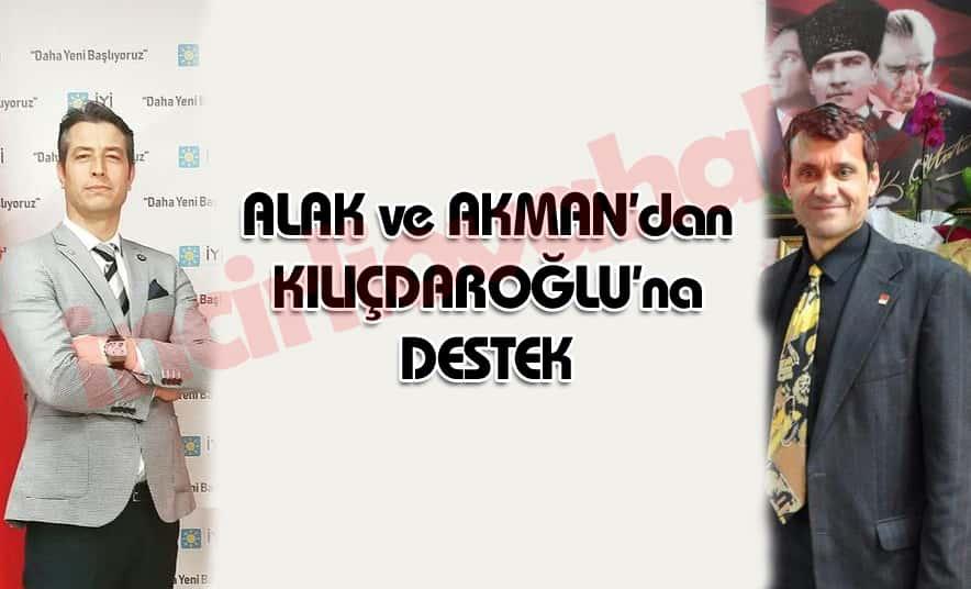 Alak ve Akman'dan Kılıçdaroğlu'na Destek