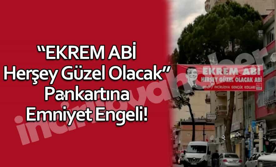 """""""Ekrem Abi"""" Pankartı Kaldırıldı!"""