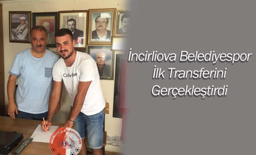 İncirliova'da İlk Transfer Gerçekleşti