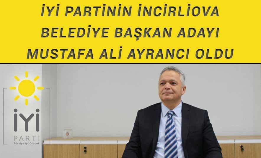 İyi Parti'nin İncirliova Adayı Mustafa Ali Ayrancı
