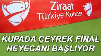 Ziraat Türkiye Kupası çeyrek final maçları ne zaman oynanacak? İşte maç fikstürü