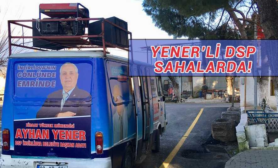 Yener'li DSP Sahalara İndi