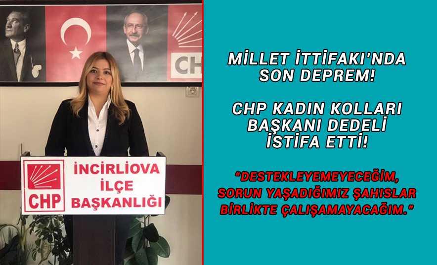 CHP Kadın Kolları Başkanı Dedeli İstifa Etti