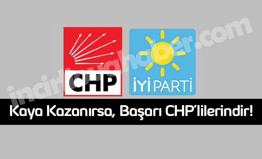 Kaya Kazanırsa, Başarı CHP'lilerindir!
