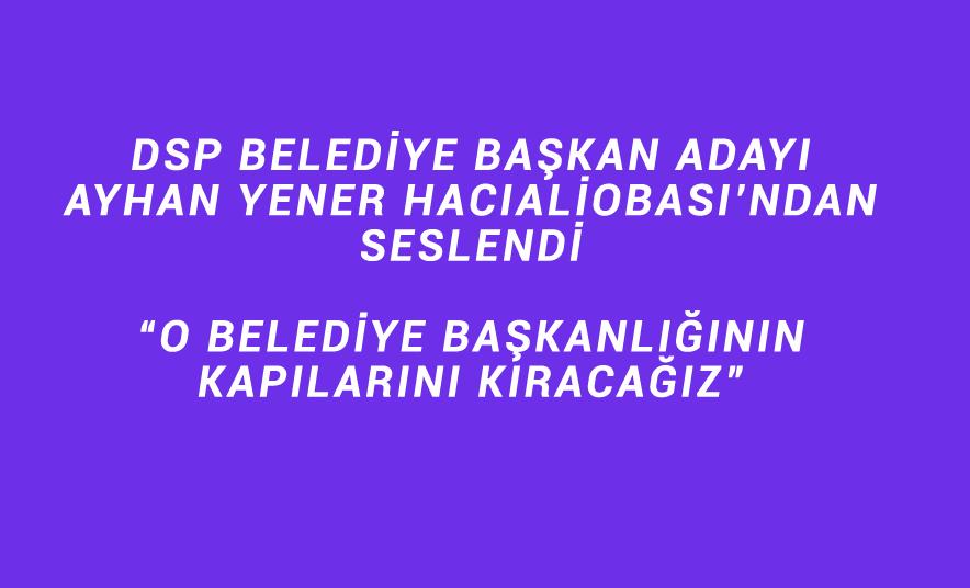 Ayhan Yener Hacıaliobası'nı Ziyaret Etti
