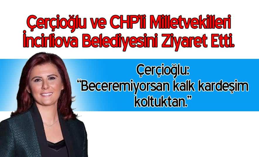 Çerçioğlu İncirliova Belediyesi'ni Ziyaret Etti