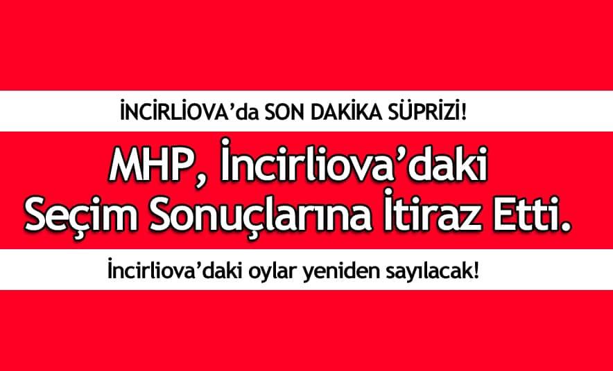 MHP, İncirliova Seçim Sonuçlarına İtiraz Etti!