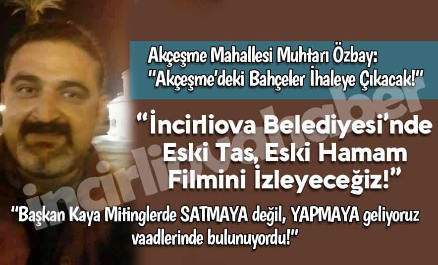 """Muhtar Özbay, """"Eski Tas, Eski Hamam Filminin Tekrarı!"""""""