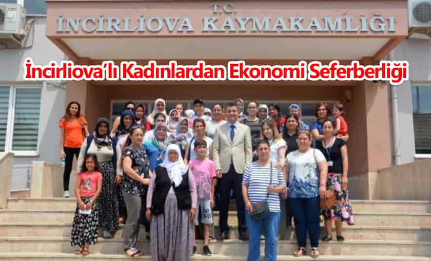 İncirliova'lı Kadınlardan Ekonomi Seferberliği