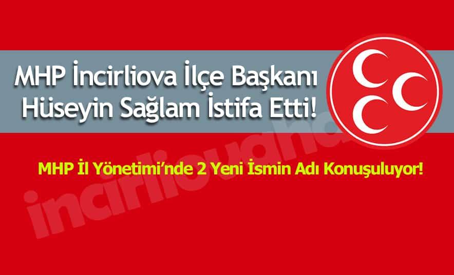 MHP'de Başkan Sağlam İstifa Etti!